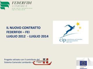 IL NUOVO CONTRATTO  FEDERFIDI – FEI LUGLIO 2012  - LUGLIO 2014