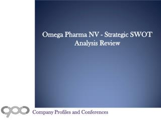 Omega Pharma NV - Strategic SWOT Analysis Review