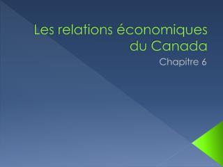 Les relations économiques du Canada