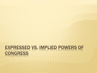 Expressed vs. Implied Powers of Congress