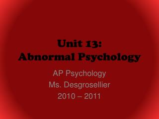Unit 13:  Abnormal Psychology