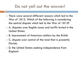 Do not yell out the answer!