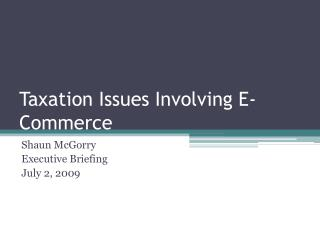 Taxation Issues Involving E-Commerce