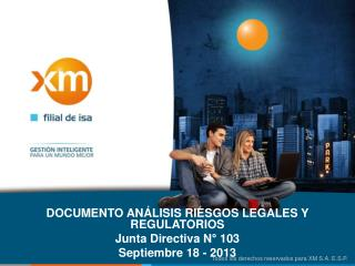 DOCUMENTO ANÁLISIS RIESGOS LEGALES Y REGULATORIOS Junta Directiva N° 103 Septiembre 18 - 2013