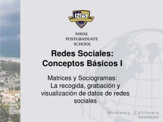 Redes  Sociales: Conceptos Básicos  I