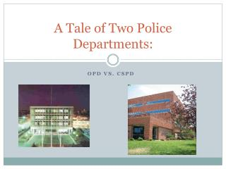 A Tale of Two Police Departments :