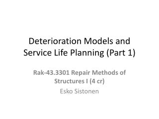 Deterioration Models and Service Life Planning (Part 1)