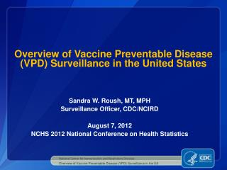 Overview of Vaccine Preventable  Disease (VPD) Surveillance  in the United States