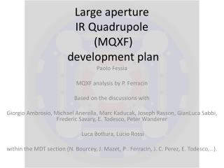 Large aperture  IR  Quadrupole  (MQXF)  development plan