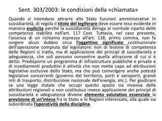 Sent . 303/2003: le condizioni della «chiamata»
