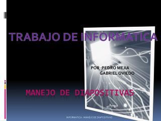 MANEJO DE DIAPOSITIVAS