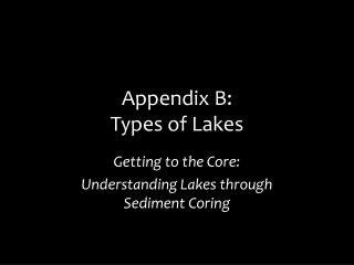 Appendix B: Types of Lakes