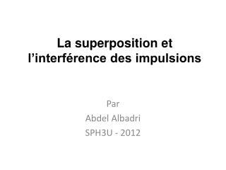La superposition et l'interférence des impulsions