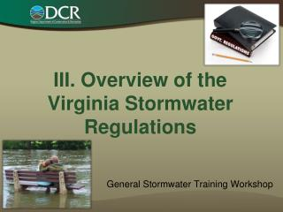 III. Overview of the Virginia Stormwater Regulations
