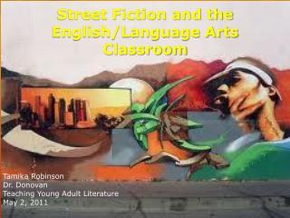 Street Fiction and the English/Language Arts  Classroom