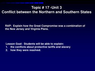 Topic # 17 -Unit  3  Conflict between the Northern and Southern States