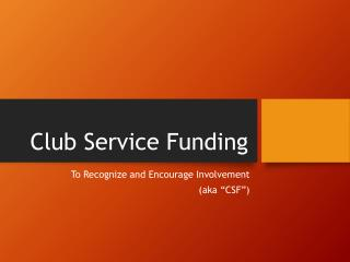 Club Service Funding
