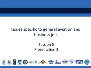 Issues specific to general aviation and business jets