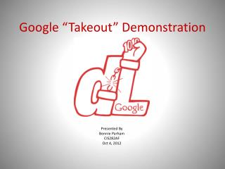 "Google ""Takeout "" Demonstration"
