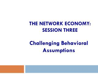 The Network Economy: Session Three