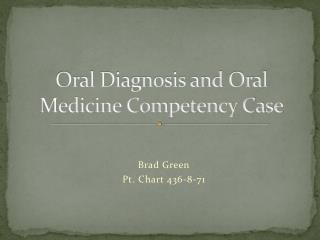Oral Diagnosis and Oral Medicine Competency Case
