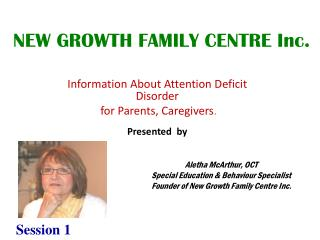 Information  About Attention Deficit Disorder  for Parents, Caregivers . Presented  by