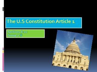 The U.S Constitution Article 1