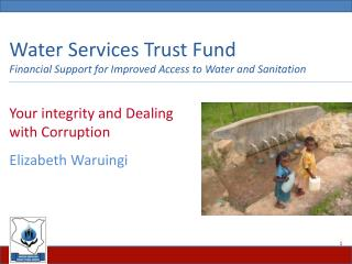 Water Services Trust Fund Financial Support for Improved Access to Water and Sanitation