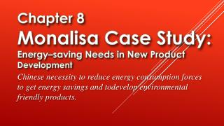 Chapter 8 Monalisa Case Study: Energy–saving Needs in New Product  Development