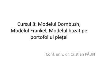 Cursul 8: Modelul Dornbush, Modelul Frankel, Modelul bazat pe portofoliul pieței