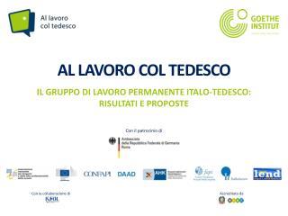 AL  LAVORO COL  TEDESCO IL GRUPPO  DI  LAVORO PERMANENTE ITALO-TEDESCO:  RISULTATI E PROPOSTE