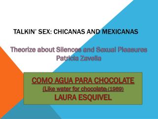 Talkin � Sex: Chicanas and  Mexicanas