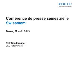 Conférence de presse semestrielle  Swissmem Berne, 27 août 2013