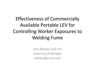 John Meeker, ScD, CIH University  of Michigan meekerj@umich.edu