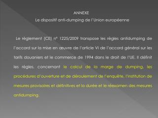 ANNEXE    Le  dispositif anti-dumping de l'Union européenne