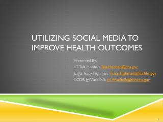 Utilizing SOCIAL MEDIA TO IMPROVE HEALTH OUTCOMES