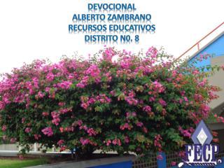 DEVOCIONAL Alberto Zambrano Recursos educativos Distrito n0. 8