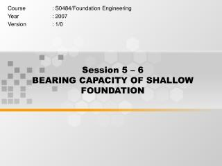 Session 5   6   BEARING CAPACITY OF SHALLOW FOUNDATION