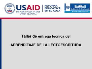 Taller de  entrega técnica del  APRENDIZAJE DE LA LECTOESCRITURA