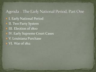 Agenda – The Early National Period, Part One