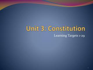 Unit 3: Constitution