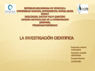 Elexander solarte 12550253 Yackeline Castillo 18509409 Zuleyda Bracho 13481288