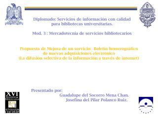 Diplomado: Servicios de información con calidad para bibliotecas universitarias.
