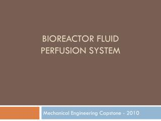 Bioreactor Fluid  Perfusion System