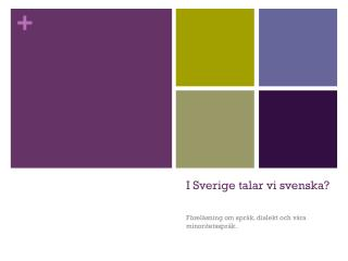 I Sverige talar vi svenska?
