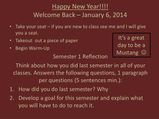 Happy New Year!!!! Welcome Back – January 6, 2014