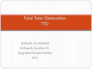 Case Presentation Total  Talar  Dislocation TTD