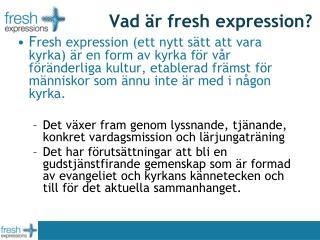 Vad är fresh expression?