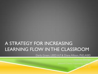 A Strategy for Increasing Learning Flow in the Classroom