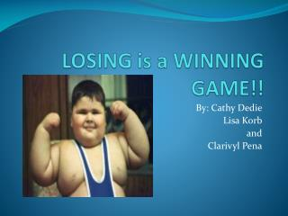 LOSING is a WINNING GAME!!